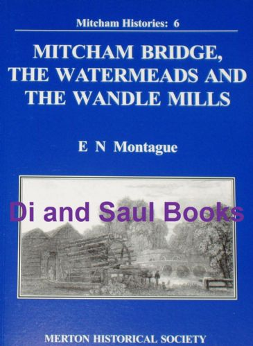 Mitcham Bridge, The Watermeads and the Wandle Mills, by E Montague